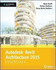 Autodesk Revit Architecture 2015 Essentials: Autodesk Official Press by Duell,