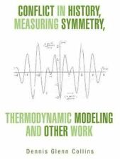 Conflict in History, Measuring Symmetry, Thermodynamic Modeling and Other...