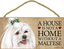Maltese Wood Dog Sign Wall Plaque Photo Display 5 x 10 – House Is Not A Home .