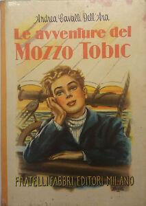 Le avventure del mozzo Tobic - A. Cavalli Dell'Aria - F.lli Fabbri Ed.- 1952 - G