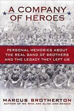 A Company of Heroes : Personal Memories about the Real Band of Brothers and the