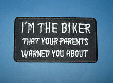 `IM THE BIKER THAT YOUR PARENTS WARNED YOU ABOUT` SEW OR IRON ON PATCH