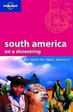 Lonely Planet: South America on a Shoestring : Big Trips on Small Budgets 2004