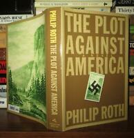 Roth, Philip THE PLOT AGAINST AMERICA A Novel 1st Edition 9th Printing