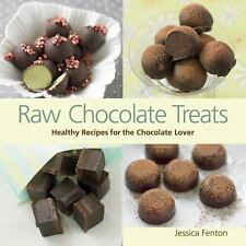 Excellent, Raw Chocolate Treats: Healthy Recipes for the Chocolate Lover, Fenton