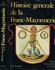 FRANC-MAÇONNERIE Histoire Générale par Paul NAUDON Monde de Légendes et Réalités
