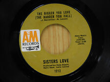 Sisters Love 45 THE BIGGER YOU LOVE bw PIECE OF MY HEART   Am VG to VG+