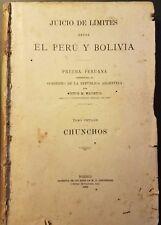 Juicio de Limites Peru Bolivia Prueba Peruana Chunchos Very Rare 1906