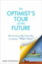 "AN Optimist's Tour of the Future: One Curious Man Sets Out to Answer ""What's Nex"