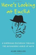 Here's Looking at Euclid: A Surprising Excursion Through the Astonishi-ExLibrary