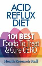 Acid Reflux Diet: 101 Best Foods to Treat & Cure GERD (Paperback or Softback)