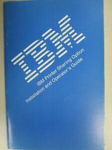 IBM Printer Sharing Option Installation and Operator's Guide (P/N 1038327)