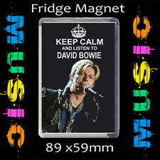 KEEP CALM AND LISTEN TO DAVID BOWIE-FRIDGE MAGNET 89X59mm #CD346