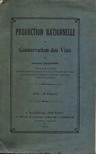 PRODUCTION RATIONNELLE ET CONSERVATION DES VINS - GEORGES JACQUEMIN  NANCY 1909