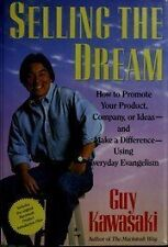 Selling the Dream: How to Promote Your Product, Company or Ideas and Make a Diff