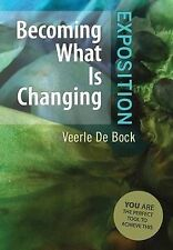Becoming What Is Changing: Exposition: You Are the Perfect Tool to Achieve This