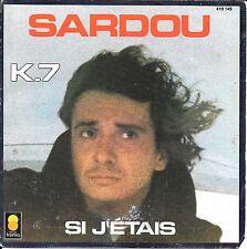"""45 TOURS / 7"""" SINGLE--MICHEL SARDOU--K7 / SI J'ETAIS--1980"""