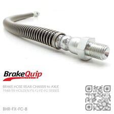 BRAKEQUIP BRAKE HOSE REAR CHASSIS to DIFF [HOLDEN FX-FJ-FE-FC UTE/VAN/SEDAN]