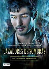 Cazadores de Sombras. Las Cronicas de Magnus Bane by Cassandra Clare (Spanish)