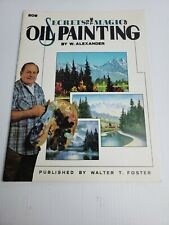 Walter Foster William Alexander The Secrets To The Magic Of Oil Painting 208