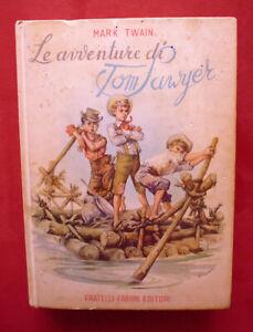 LE AVVENTURE DI TOM SAWYER - MARK TWAIN - Prima edizione Fratelli Fabbri 1953