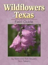 Wildflowers of Texas Field Guide by Nora Bowers, Rick Bowers
