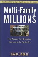 Multi-Family Millions : How Anyone Can Reposition Apartments for Big Profits,...