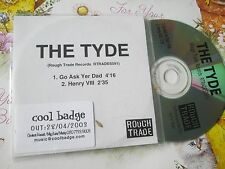 The Tyde ‎– Go Ask Yer Dad Label: Rough Trade ‎– RTRADES 091 ‎UK Promo CD Single