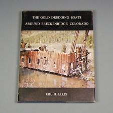 1967 book - Gold Dredging Boats Around Breckenridge, Colorado - Signed by author