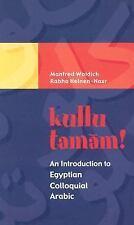 Kullu Tamam! : An Introduction to Egyptian Colloquial Arabic by Manfred Woidich