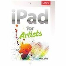 iPad for Artists: How to Make Great Art with Your Tablet-ExLibrary