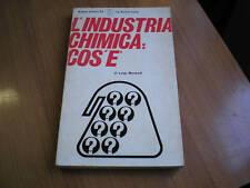 manuali L'INDUSTRIA CHIMICA: COS'E' di LUIGI MORANDI