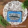 DECO Mini Sign SUPERSTAR OCCUPATIONAL THERAPIST Desk Office Cubicle Ornament USA