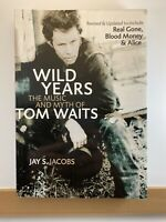 Wild Years : The Music and Myth of Tom Waits by Jay S. Jacobs Paperback Book