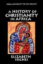 A History of Christianity in Africa: From Antiquity to the Present (Paperback or