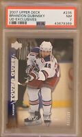2007 08 UPPER DECK Brandon Dubinsky YOUNG GUNS EXCLUSIVES RC ROOKIE PSA 7 #/100