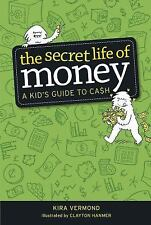 The Secret Life of Money: A Kid's Guide to Cash-ExLibrary