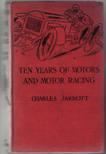Ten Years of Motors & Motor Racing by Charles Jarrott 1912 2nd ed