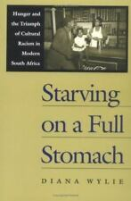 Starving on a Full Stomach: Hunger and the Triumph of Cultural Racism in Modern
