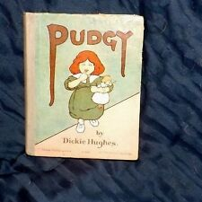EARLY 1900 1ST ED 'PUDGY' BY DICKIE HUGHES PUB NISTER LONDON DUTTON  NY VGC+