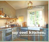 My Cool Kitchen: A Style Guide to Unique and Inspirational Kitchens Field-