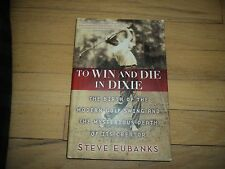 To Win And Die In Dixie Birth Modern Golf Swing Death pf Creator J Douglas Edgar