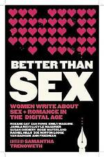 Better Than Sex: Women Write About Sex and Roman, Excellent, Books, mon000011971