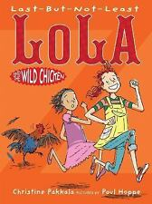 Last-But-Not-Least Lola and the Wild Chicken-ExLibrary