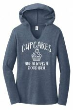 Cupcakes Are Always A Good Idea Ladies Hoodie T-Shirt Food Party Graphic Tee