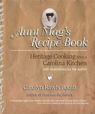 Aunt Mag's Recipe Book: Heritage Cooking from a Carolina Kitchen: With Original