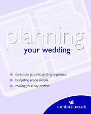 Confetti: Planning Your Wedding by Octopus Publishing Group (Paperback, 2007)