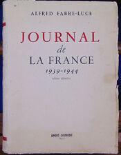 FABRE-LUCE Journal de la France. 1939-1944. Edition définitive en 1 volume...