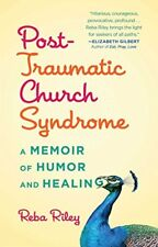 Post-Traumatic Church Syndrome: One Womans Desper