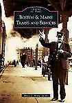 Boston & Maine Trains and Services (Images of Rail) (Images of Rail)